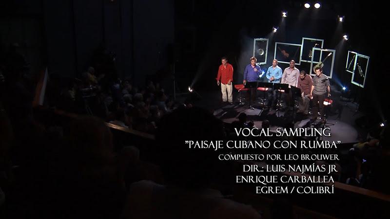 Vocal Sampling - ¨Paisaje cubano con rumba¨ - Videoclip - Dirección: Luis Najmías Jr - Enrique Carballea. Portal Del Vídeo Clip Cubano - 10