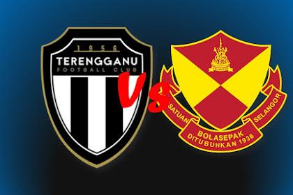 Live Streaming TERENGGANU Vs SELANGOR Liga super Malaysia 2019 #LS15