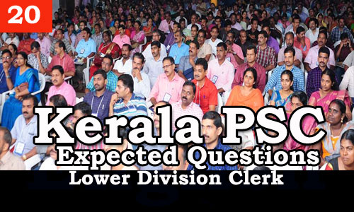 Kerala PSC - Expected/Model Questions for LD Clerk - 20