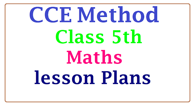 CCE Method Class 5th Maths Lesson Plans | Class 5 Maths Subject Unit cum period Plan| A Model Unit cum Period Plan of Primary Telugu 5th Class| Telugu Lesson plan of Primary classes class 5| class V unit cum period plan Maths Subject | Telangana State primary class 5 Maths subject Unit cum period plan|Maths lesson plans| Class 5th Maths lesson plans/2017/01/cce-method-class-5th-maths-subject-unit-lesson-perios-plans.html