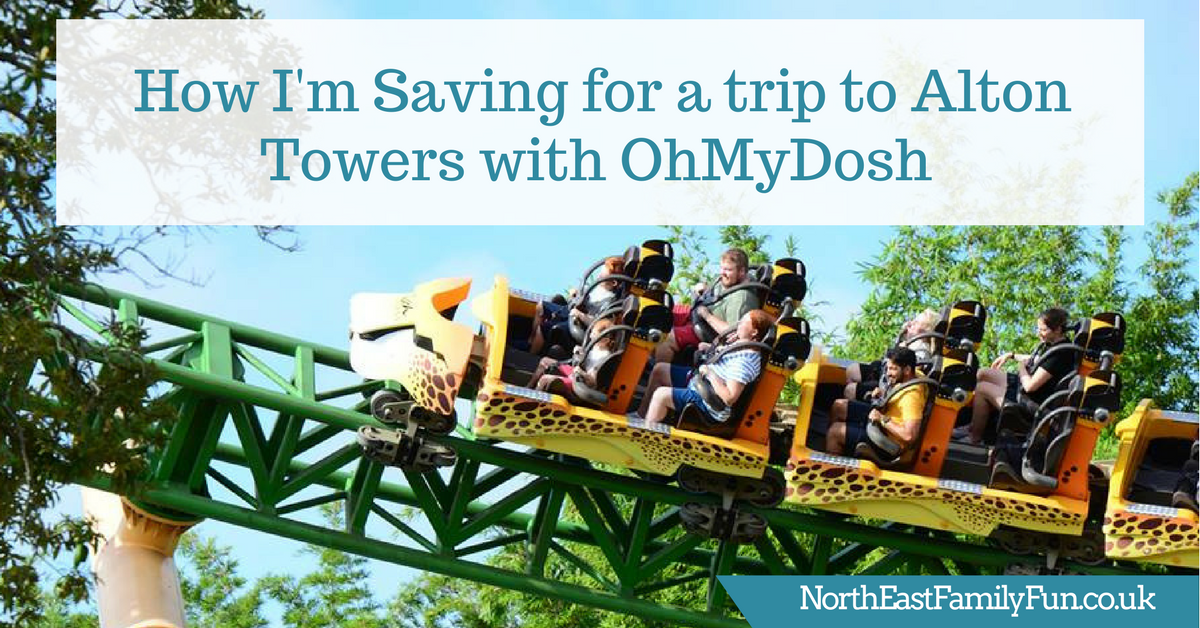 How I'm Saving for a trip to Alton Towers with OhMyDosh