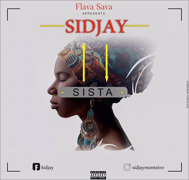 Sidjay - Sista (R&B) [Download] baixar nova musica descarregar agora 2019