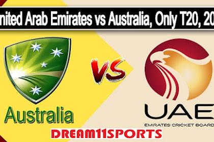 UAE vs AUS T20 Match Dream11 Prediction, Conform Playing 11 Team