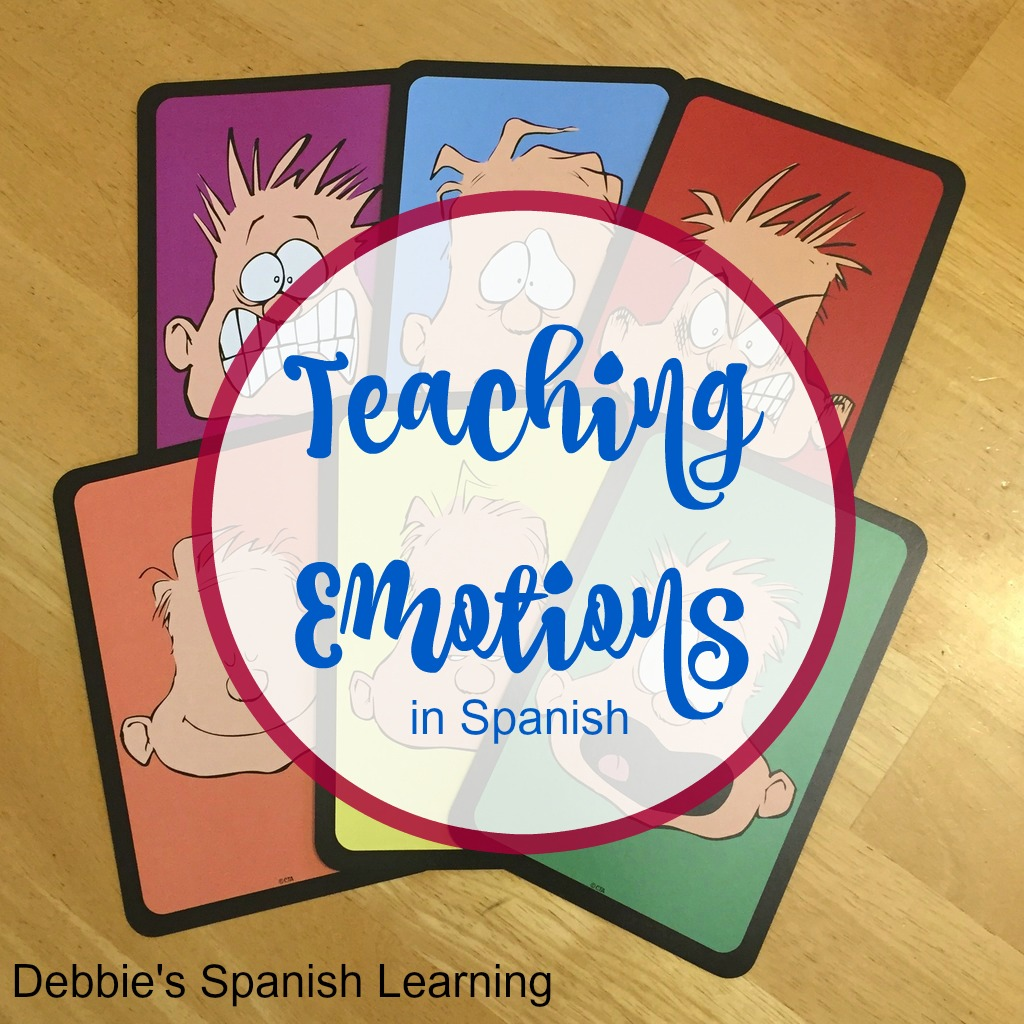 Debbie S Spanish Learning Teaching Emotions In Spanish