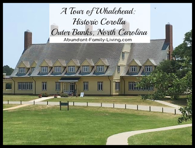 https://www.abundant-family-living.com/2016/06/whalehead-historic-corolla-outer-banks.html