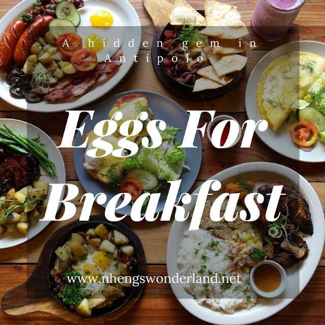 Hidden Gem in Antipolo: Eggs For Breakfast