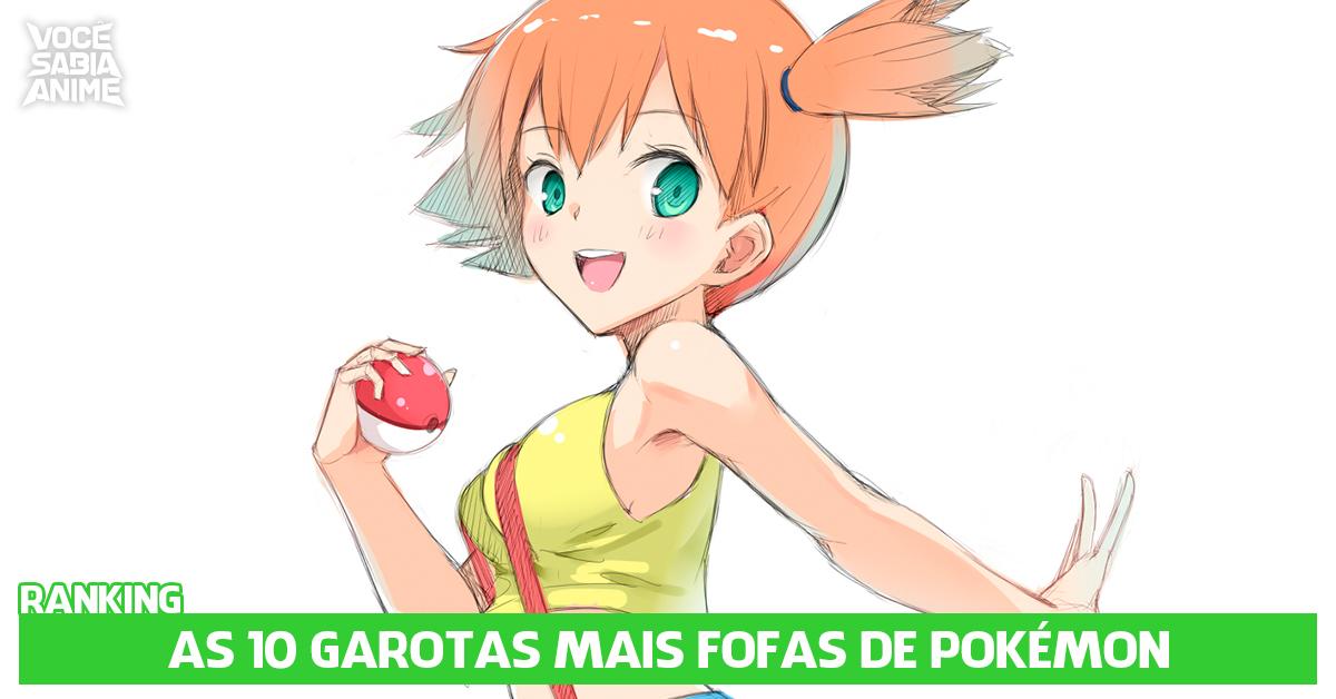 Ranking! Top 10 meninas mais fofas de Pokémon