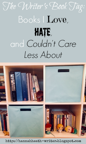 The Writer's Book Tag: Books I Love, Hate, and Couldn't Care Less About
