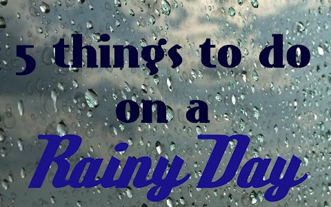 5 Things to do on a Rainy Day ( + HUGE DIY LIST)