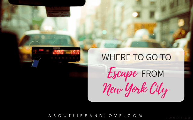 Where To Go To Escape From New York City