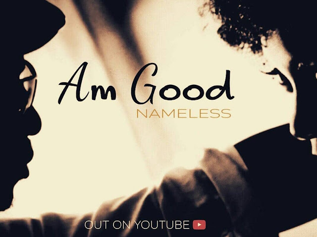 Nameless - AM Good