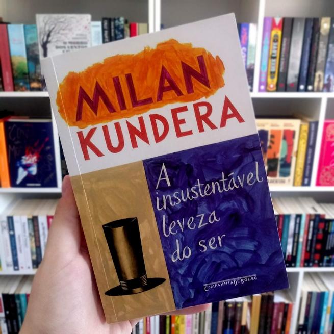 A Insustentável Leveza do Ser | Milan Kundera