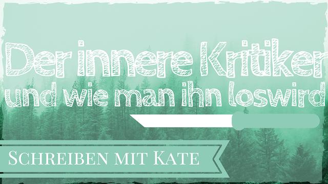 Kates Little Sweet Things Der Innere Kritiker Wie