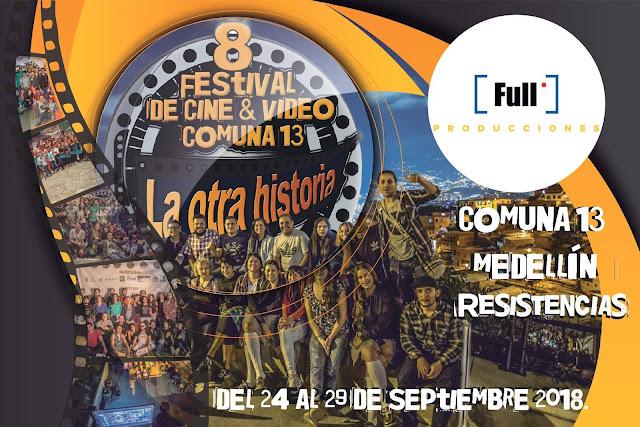 """El festival de cine y video de la comuna 13 """"La Otra Historia"""" llega a su edición #8. Este año bajo el eslogan """"Resistencias""""."""