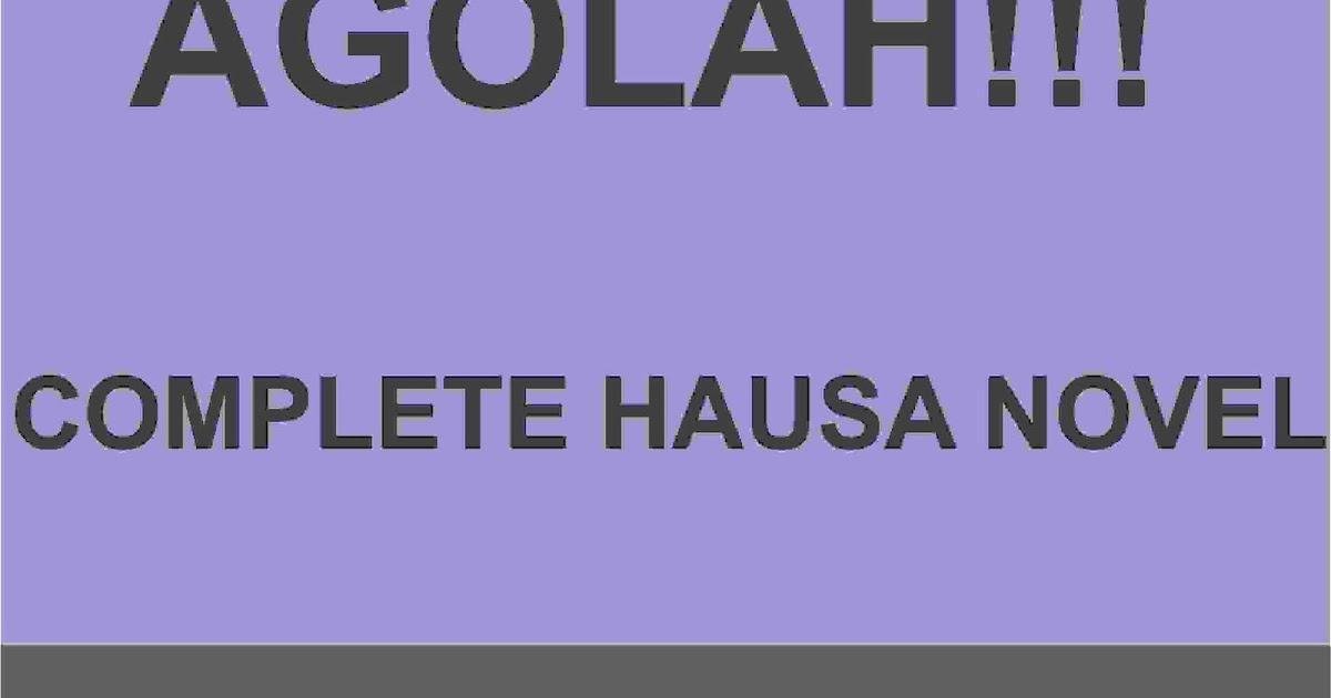 AGOLAH Complete Hausa Novel!!! - Gidan Novels   Hausa Novels