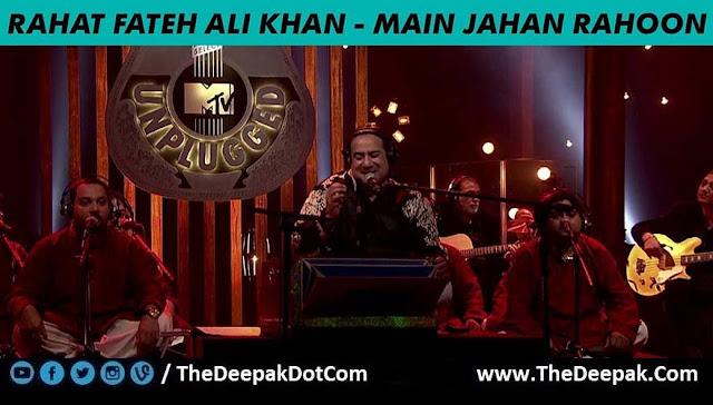 Main Jahan Rahoon - Rahat Fateh Ali Khan @ MTV Unplugged 5