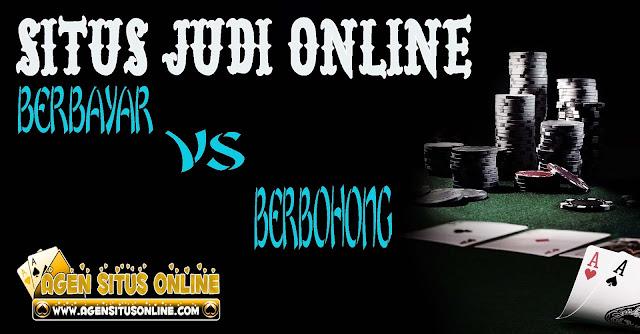 Situs judi online berbayar vs berbohong