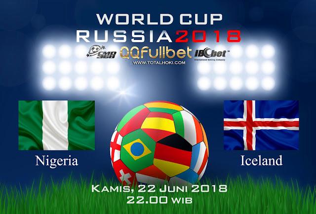 BOLA88 - PREDIKSI BOLA PIALA DUNIA : NIGERIA VS ISLANDIA 22 JUNI 2018 ( RUSSIA WORLD CUP 2018 )