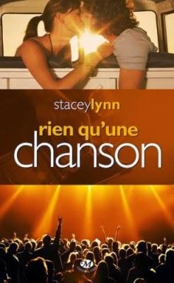 http://lachroniquedespassions.blogspot.fr/2014/04/tome-1-rien-quune-chanson-de-stacey-lynn.html