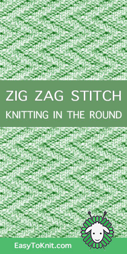 How to knit the Zig Zag stitch in the round.