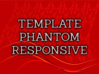 Template Terbaru 2017 Phantom Blogger Seo Responsive Download Gratis