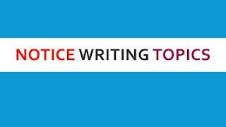 notice writing topics,notice writing topics for class 8,notice writing topics for class 8 icse