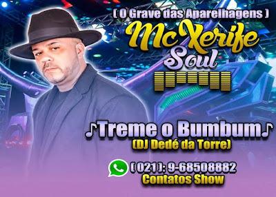 MC XERIFE SOUL - TREME O BUMBUM