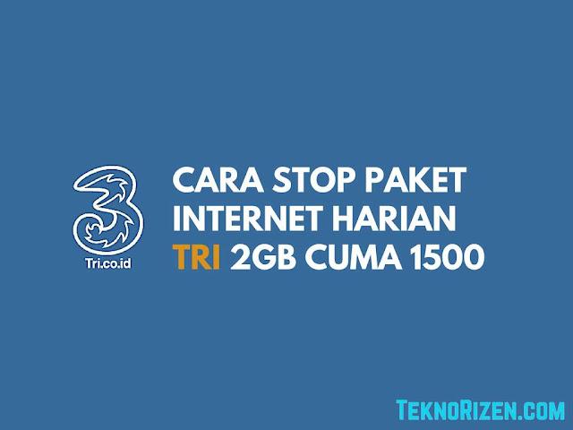 Cara STOP Berlangganan Paket Tri 2GB Rp1500