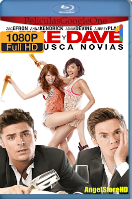 Mike And Dave Los Busca Novias (2016) [1080p BRRip] [Latino-Inglés] [Google Drive] – By AngelStoreHD