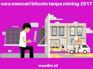 Cara mencari bitcoin gratis tanpa mining 2017