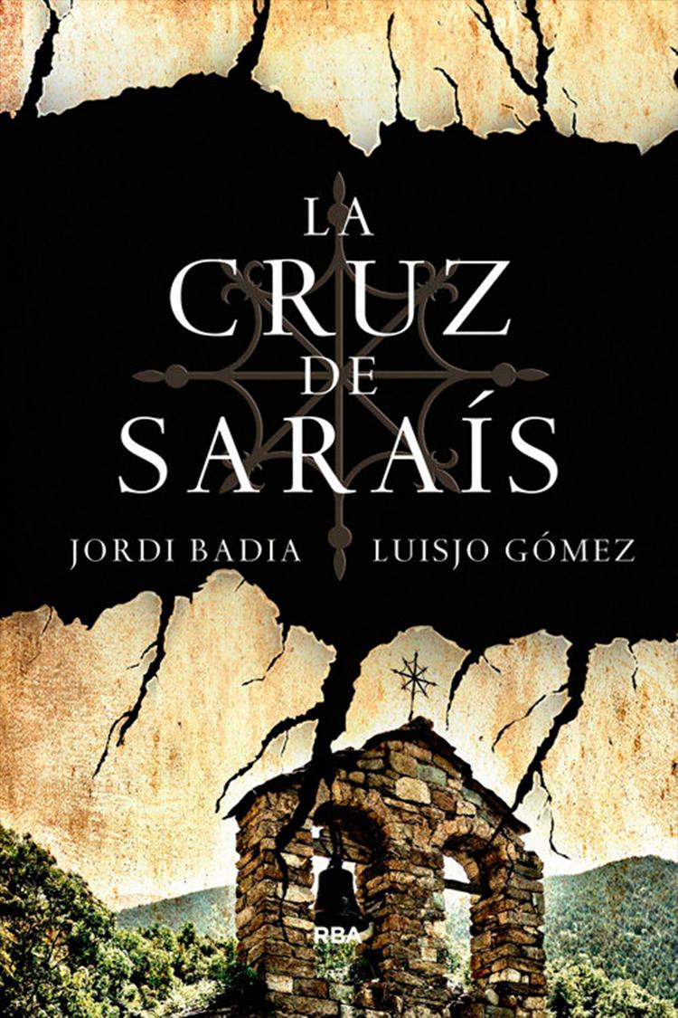 La cruz de Saraís – Jordi Badia