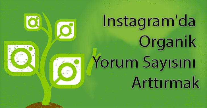 Instagram'da Organik Yorum Sayısını Arttırmak