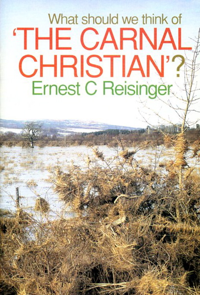 Ernest C. Reisinger-What Should We Think Of The Carnal Christian?-