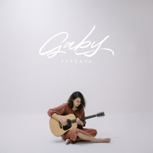 Gaby - Percaya - EP (Full Album 2019)