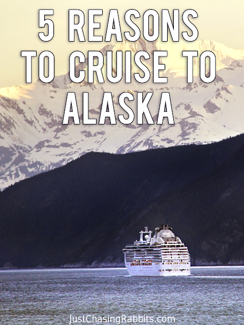 5 Reasons to Cruise to Alaska
