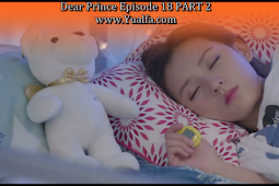 SINOPSIS Drama China 2017 - Dear Prince Episode 18 PART 2