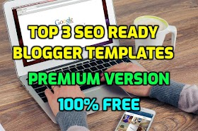 Free Premium Top 3 Seo Ready Blogger Templates