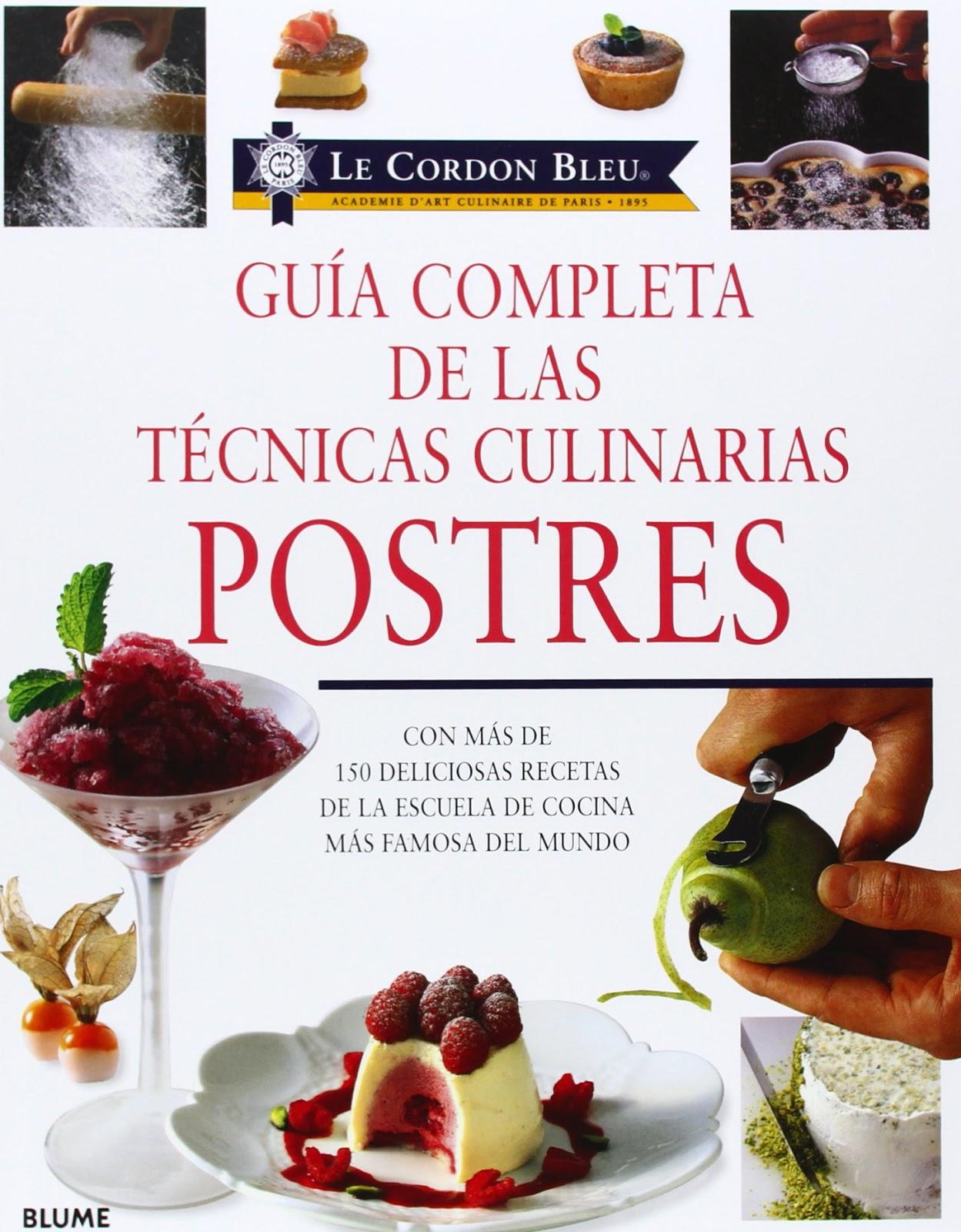 Recetas De Cocina Pdf Descargar   Guia Completa De Las Tecnicas Culinarias Postres Le Cordon Bleu A