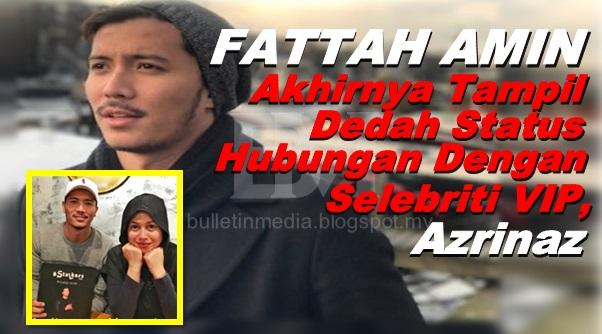 Fattah Amin Akhirnya Tampil Dedah Status Hubungannya Dengan Azrinaz