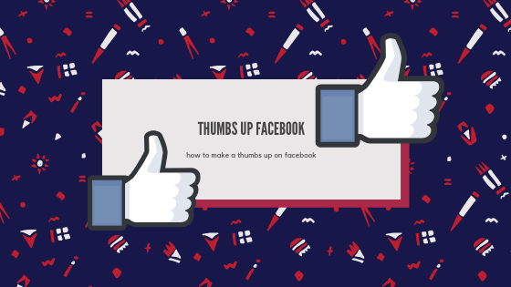 How To Do Thumbs Up On Facebook<br/>