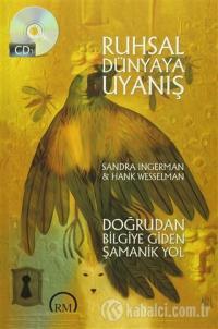 Sandra Ingerman & Hank Wesselman - Ruhsal Dünyaya Uyanış- Doğrudan Bilgiye Giden Şamanik Yol