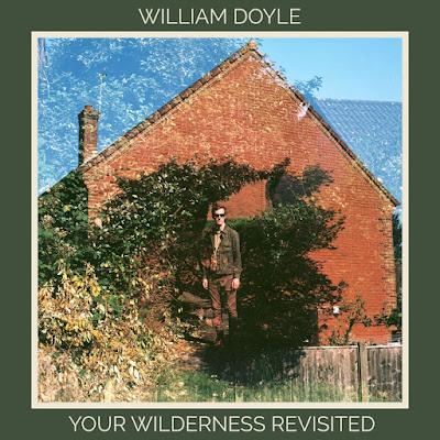 Your Wilderness Revisited William Doyle Album