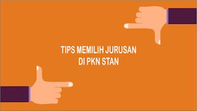 Tips Memilih Jurusan yang Tepat di PKN STAN