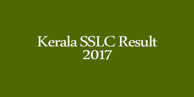 Kerala Nic,Kerala Pareeksha Bhavan,SSLC,10th result 2017,It@school results 2017,Kerala exam results,date of sslc result 2017,mark list