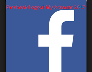 Facebook Logout My Account 2017
