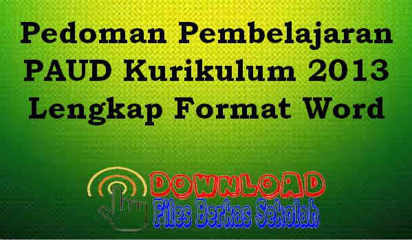 Pedoman Pembelajaran PAUD Kurikulum 2013 Lengkap Format Word