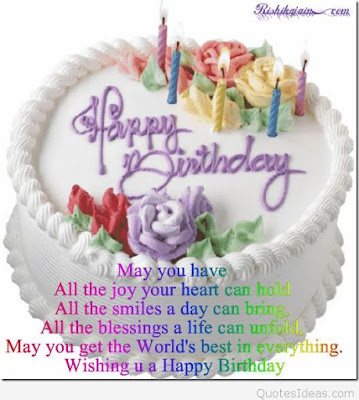 Happy Birthday Wishes And Quotes For the Love Ones:  may you have all the joy you heart can bring,