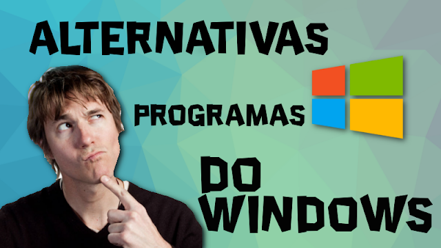 Alternativas para programas do Windows
