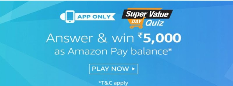 (All Answers)Amazon Super Value day Quiz–Answer & Win Rs.5000