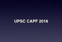 UPSC CAPF 2016